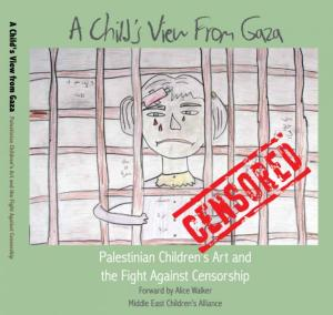 https://www.mecaforpeace.org/projects/childs-view-gaza-palestinian-childrens-art-and-fight-against-censorship-book