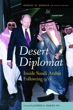 Desert Diplomat: Inside Saudi Arabia Following 9/11