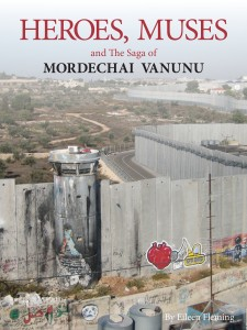 Heroes and Muses and the Saga of Mordechai Vanunu, book cover