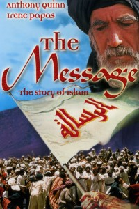The Message, 1977 movie about Islam and the Prophet Muhammed