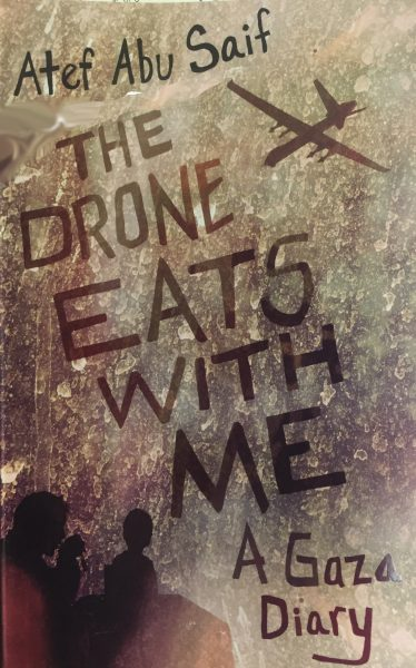 The Drone Eats with Me: A Gaza Story, book cover. By Atef Abu Saif