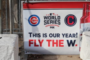 Cubs World Series promotional banner in Wrigleyville outside of Wrigley Field, Oct. 31, 2016. Photo (C) Copyright Ray Hanania 2016, 2017 All Rights Reserved. www.TheDailyHookah.com