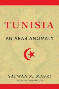 Tunisia: An Arab Anomaly.