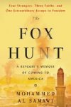 THE FOX HUNT (William Morrow, April 10, 2018) is a first-person story of a young Muslim man from Yemen who, with the help of a group of largely Jewish activists on social media, engineered a harrowing escape from the Yemeni Civil War.