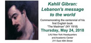 Kahlil Gibran: Lebanon's Message to the World event New York @ Lebanese American University