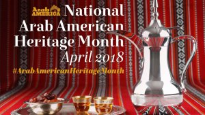 April recognized as National Arab American Heritage Month @ National Events throughout Country