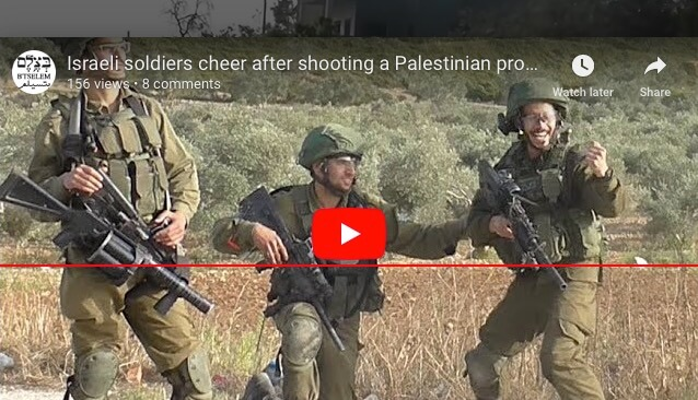 Video: Israeli soldiers cheer shooting of Palestinian civilians