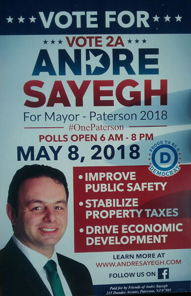 Andre Sayegh campaign poster, Mayor elect of Paterson New Jersey, May 8, 2018