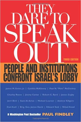 "Paul Findley's Book ""They Dare to Speak Out"" is must read for anyone who wants to understand the pernicious nature of Israel's lobby and it's influence on American politics, and the violence of Israel's rightwing governments"
