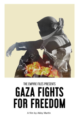Video: 'Gaza Fights for Freedom': An antidote to Israel's criminal propaganda