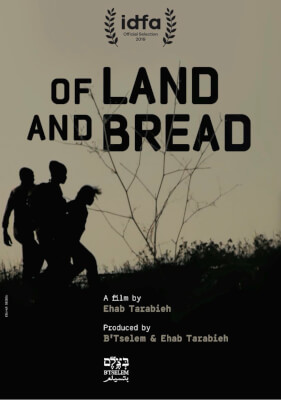 "B'Tselem-produced documentary ""Of Land and Bread"" premieres at IDFA"