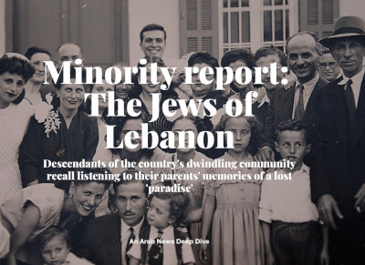 Arab News Newspaper special report: The Jews of Lebanon. Photo courtesy of the Arab news