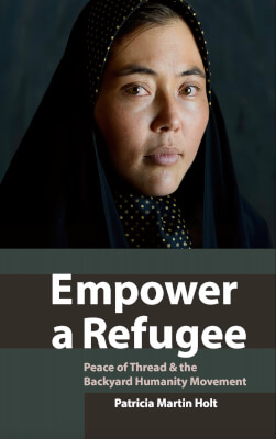 New Book: Empower a Refugee: Peace of Thread & the Backyard Humanity Movement