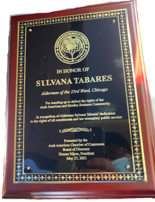 Award to Silvana Tabares, Alderman 23rd Ward, from the Arab American Chamber of Commerce, May 27, 2021
