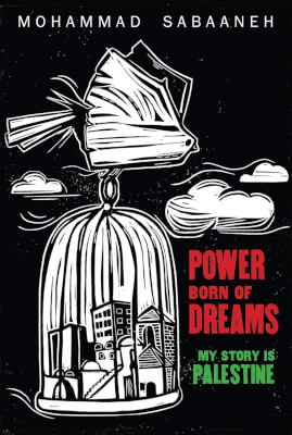 Power Born of Dreams book cover, by Mohammad Sabaaneh